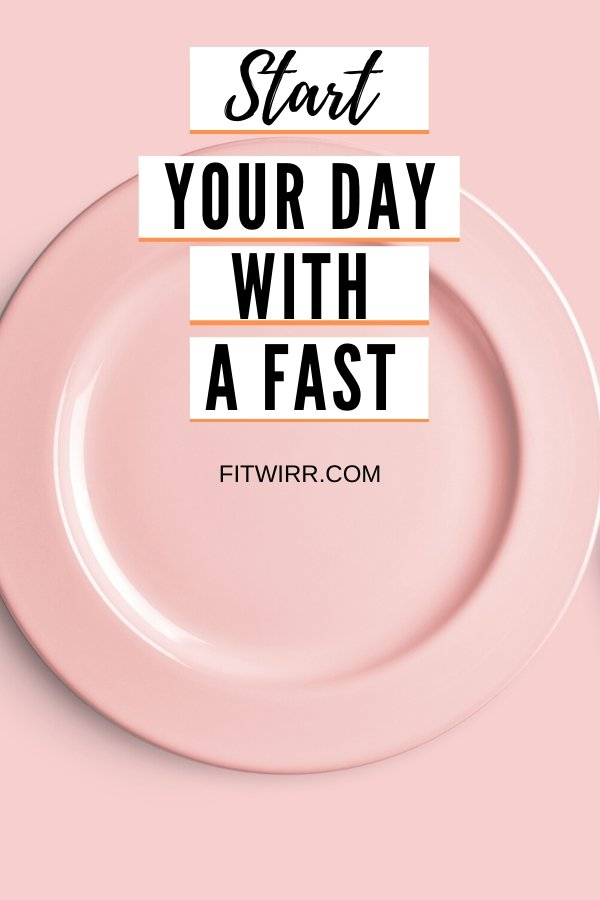Start Your Day With a Fast