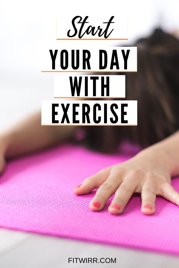 Start Your Day With Exercise